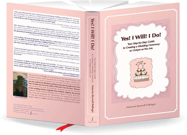 Yes! I Will! I Do! Your Step-by-Step Guide to Creating a Wedding Ceremony as Unique as You Are by Maureen Burwell Pollinger